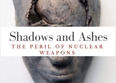 Shadows and Ashes: The Peril of Nuclear Weapons